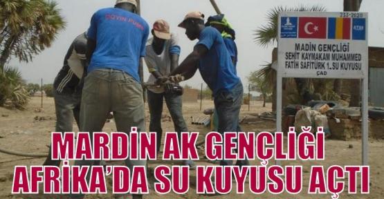 MARDİN AK GENÇLİĞİ AFRİKA'DA SU KUYUSU AÇTI