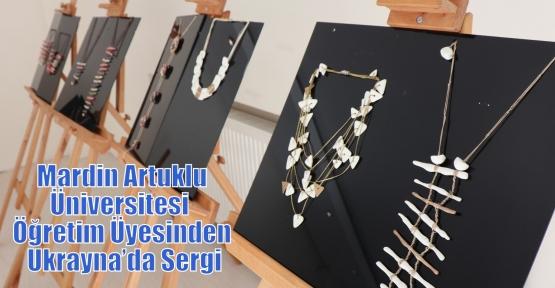 Mardin Artuklu Üniversitesi  Öğretim Üyesinden Ukrayna'da Sergi