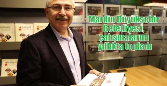 Mardin Büyükşehir Belediyesi, çalışmalarını yıllıkta topladı