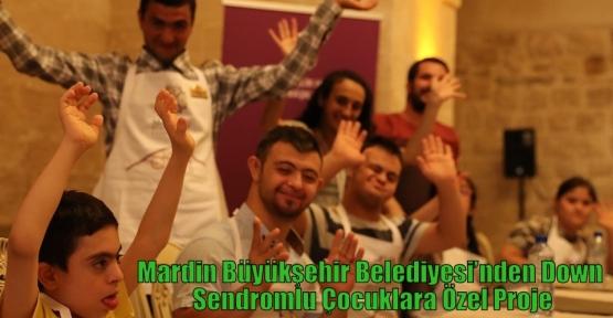 Mardin Büyükşehir Belediyesi'nden Down Sendromlu Çocuklara Özel Proje