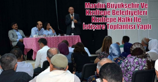 Mardin Büyükşehir Ve Kızıltepe Belediyeleri Kızıltepe Halkı İle İstişare Toplantısı Yaptı