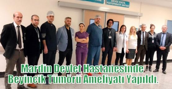 Mardin Devlet Hastanesinde Beyincik Tümörü Ameliyatı Yapıldı.