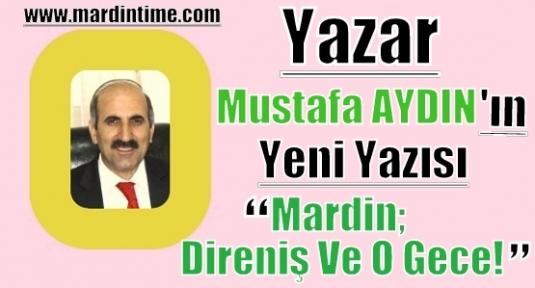 Mardin; Direniş Ve O Gece!