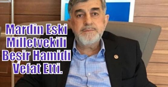 Mardin Eski Milletvekili Hamidi Vefat Etti.