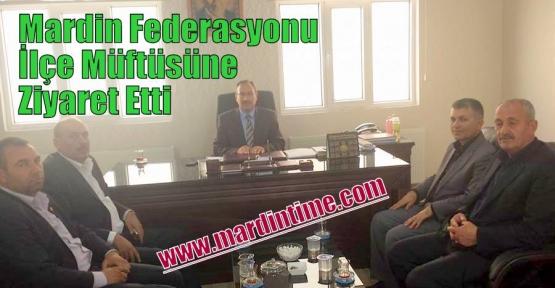Mardin Federasyondan İlçe Müftüsüne Ziyaret