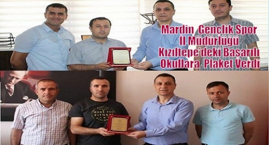 Mardin  Gençlik Spor İl Müdürlüğü Kızıltepe'deki Başarılı Okullara  Plaket Verdi