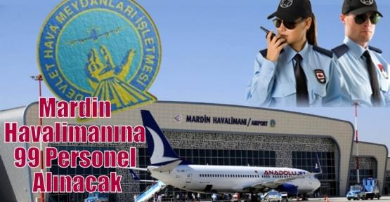 Mardin Havalimanına 99 Personel Alınacak