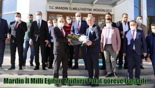 Mardin İl Milli Eğitim Müdürü Polat göreve başladı