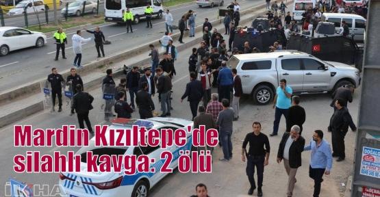 Mardin Kızıltepe'de silahlı kavga: 2 ölü