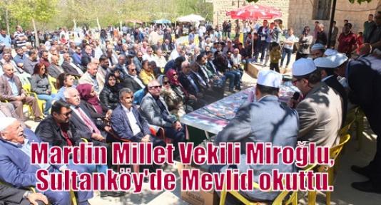 Mardin Millet Vekili Miroğlu, Sultanköy'de Mevlid okuttu.