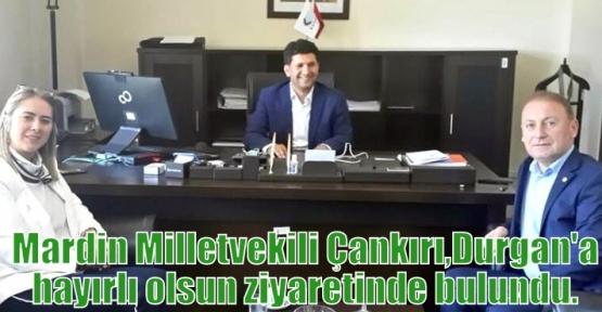 Mardin Milletvekili Çankırı,Durgan'a hayırlı olsun ziyaretinde bulundu.