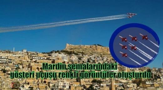 Mardin semalarındaki gösteri uçuşu renkli görüntüler oluşturdu