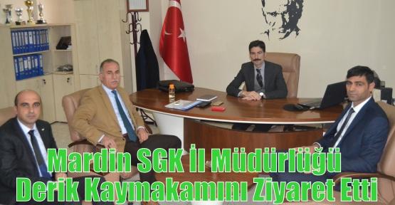 Mardin SGK İl Müdürlüğü Derik Kaymakamını Ziyaret Etti