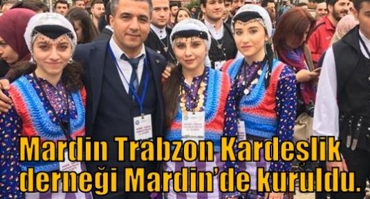 Mardin Trabzon Kardeşlik derneği Mardin'de kuruldu.
