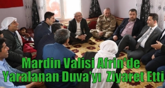Mardin Valisi Afrin'de  Yaralanan Duva'yı  Ziyaret Etti