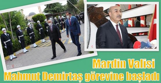 Mardin Valisi Mahmut Demirtaş görevine başladı