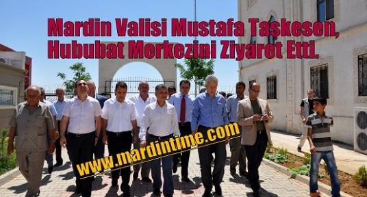 Mardin Valisi Mustafa Taşkesen, Hububat Merkezini Ziyaret Etti.