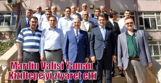 Mardin Valisi Yaman Kızıltepe'yi ziyaret etti