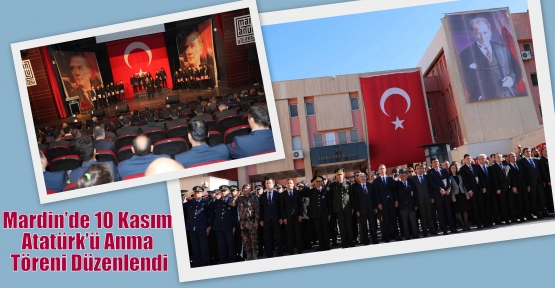 Mardin'de 10 Kasım Atatürk'ü Anma Töreni Düzenlendi
