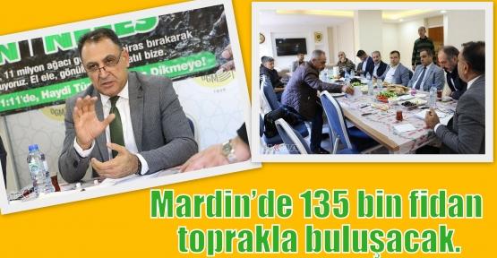 Mardin'de 135 bin fidan toprakla buluşacak.