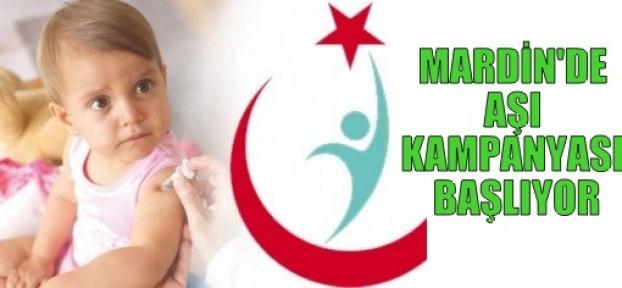 MARDİN'DE AŞI KAMPANYASI BAŞLIYOR