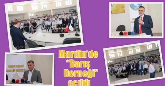 """Mardin'de """"Barış Derneği"""" açıldı"""