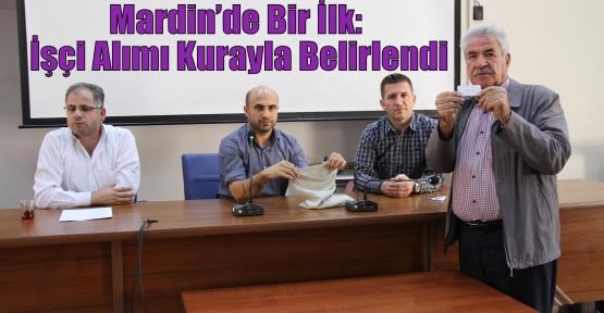 Mardin'de Bir İlk: İşçi Alımı Kurayla Belirlendi