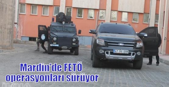 Mardin'de FETÖ operasyonları sürüyor
