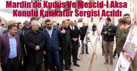 Mardin'de Kudüs Ve Mescid-İ Aksa Konulu Karikatür Sergisi Açıldı