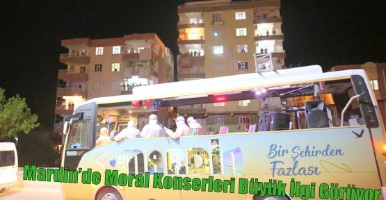 Mardin'de Moral Konserleri Büyük İlgi Görüyor