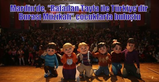 """Mardin'de, """"Rafadan Tayfa ile Türkiye'dir Burası Müzikali"""" çocuklarla buluştu"""