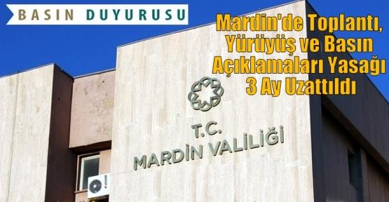 Mardin'de Toplantı, Yürüyüş ve Basın Açıklamaları Yasağı 3 Ay Uzattıldı