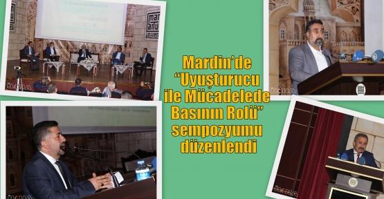 """Mardin'de """"Uyuşturucu ile Mücadelede Basının Rolü"""" sempozyumu düzenlendi"""