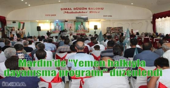 """Mardin'de """"Yemen halkıyla dayanışma programı"""" düzenlendi"""