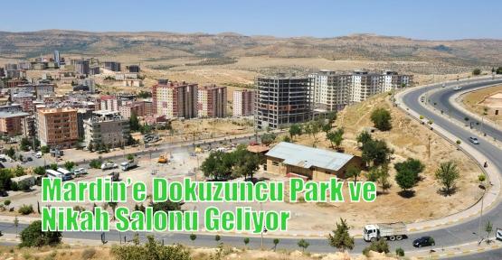 Mardin'e Dokuzuncu Park ve Nikah Salonu Geliyor
