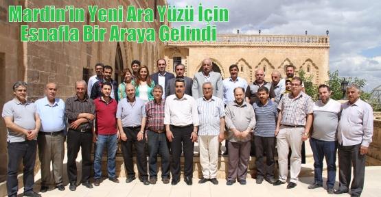 Mardin'in Yeni Ara Yüzü İçin Esnafla Bir Araya Gelindi