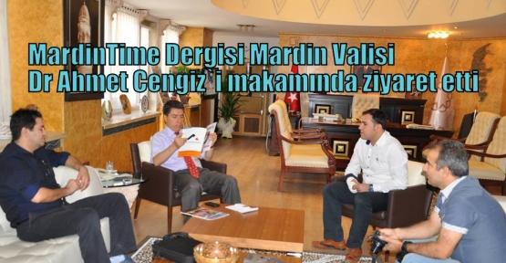 MardinTime Dergisi Mardin Valisi Dr Ahmet Cengiz`i makamında ziyaret etti