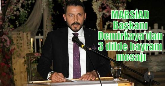 MARSİAD Başkanı Demirkaya'dan 3 dilde bayram mesajı