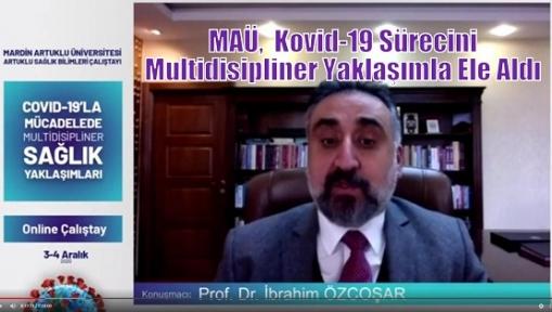 MAÜ,  Kovid-19 Sürecini Multidisipliner Yaklaşımla Ele Aldı