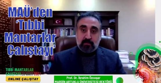 MAÜ'den 'Tıbbi Mantarlar Çalıştayı'