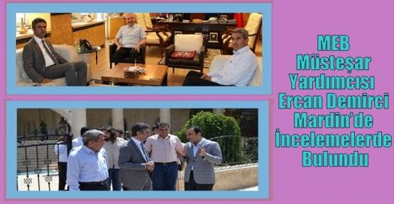 MEB Müsteşar Yardımcısı  Ercan Demirci Mardin'de İncelemelerde Bulundu