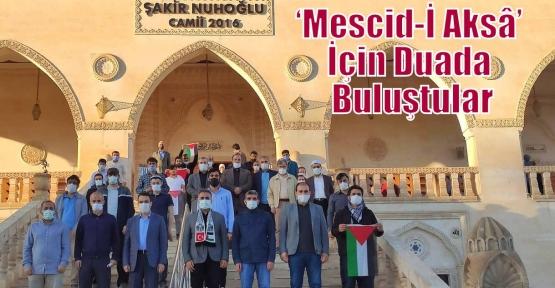 'Mescid-İ Aksâ' İçin Duada Buluştular