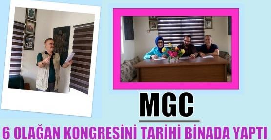 MGC 6 OLAĞAN KONGRESİNİ TARİHİ BİNADA YAPTI