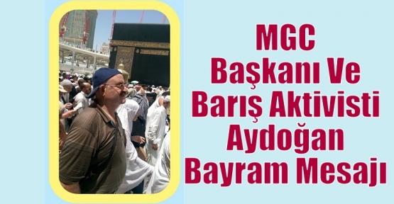 MGC Başkanı Ve Barış Aktivisti Aydoğan Bayram Mesajı Yayınladı