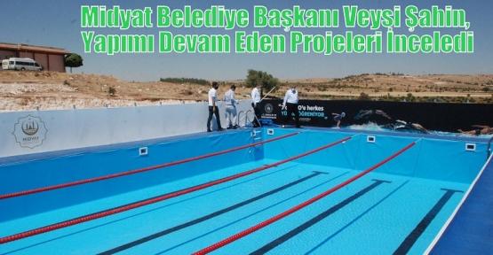 Midyat Belediye Başkanı Veysi Şahin, Yapımı Devam Eden Projeleri İnceledi
