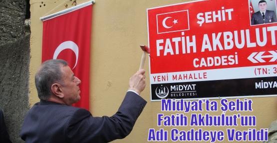 Midyat'ta Şehit Fatih Akbulut'un Adı Caddeye Verildi