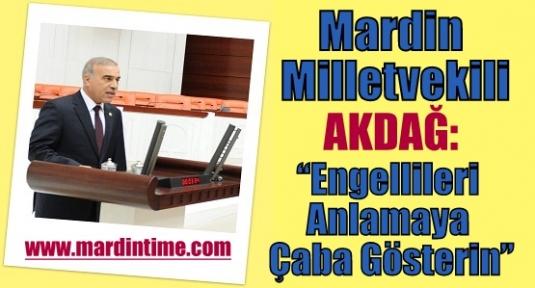 Milletvekili Akdağ, Engellileri Anlamaya Çaba Gösterin
