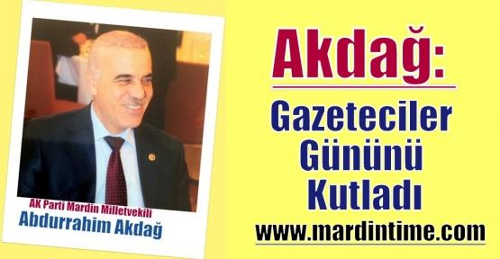 Milletvekili Akdağ Gazeteciler Gününü Kutladı