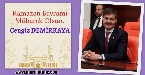 Milletvekili DEMİRKAYA'dan Ramazan Bayramı Mesajı