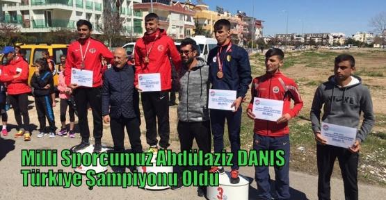 Milli Sporcumuz Abdülaziz DANIŞ Türkiye Şampiyonu Oldu